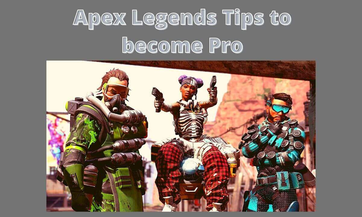 Apex Legends Tips to become Pro